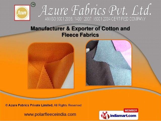 Manufacturer & Exporter of Cotton and           Fleece Fabrics