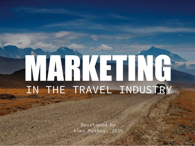 e marketing in tourism industry essay Tourism essay tourism is without a doubt the single largest industry in the world and contributes to large amounts of revenue in any given country.