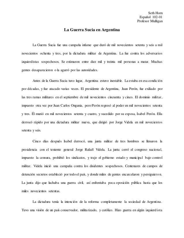Seth Horn Español 102-01 Profesor Mulligan La Guerra Sucia en Argentina La Guerra Sucia fue una campaña infame que duró de...
