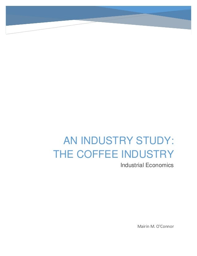 coffee industry analysis The coffee bean: a value chain and sustainability initiatives analysis melissa  murphy  child labor is a prevalent problem in the coffee industry in kenya.