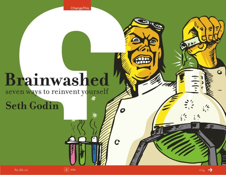 Brainwashed: 7 ways to reinvent yourself. By Seth Godin