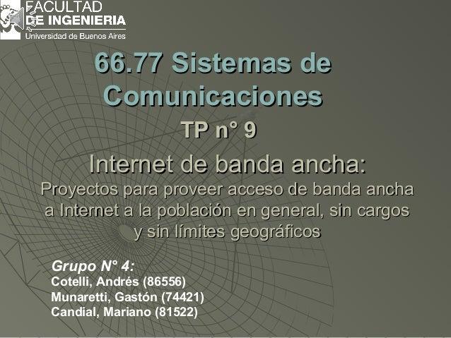 Internet de banda ancha:Internet de banda ancha: Proyectos para proveer acceso de banda anchaProyectos para proveer acceso...
