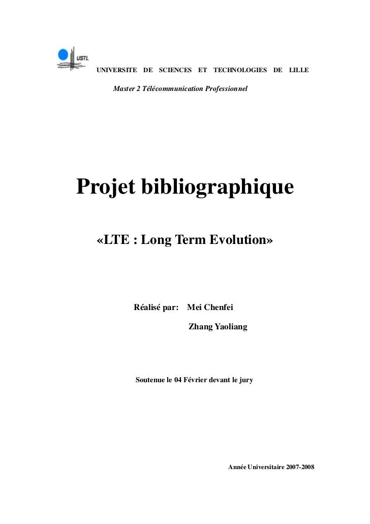 UNIVERSITE DE SCIENCES ET TECHNOLOGIES DE LILLE     Master 2 Télécommunication ProfessionnelProjet bibliographique  «LTE :...