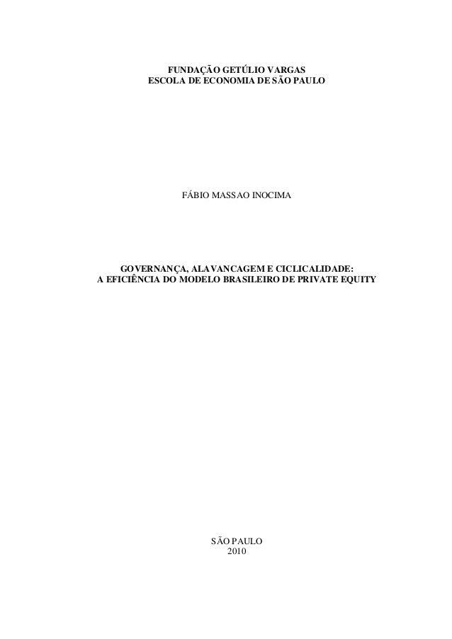 FUNDAÇÃO GETÚLIO VARGAS ESCOLA DE ECONOMIA DE SÃO PAULO FÁBIO MASSAO INOCIMA GOVERNANÇA, ALAVANCAGEM E CICLICALIDADE: A EF...