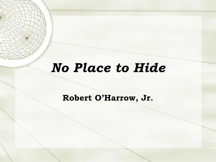 No Place to Hide Robert O'Harrow, Jr.