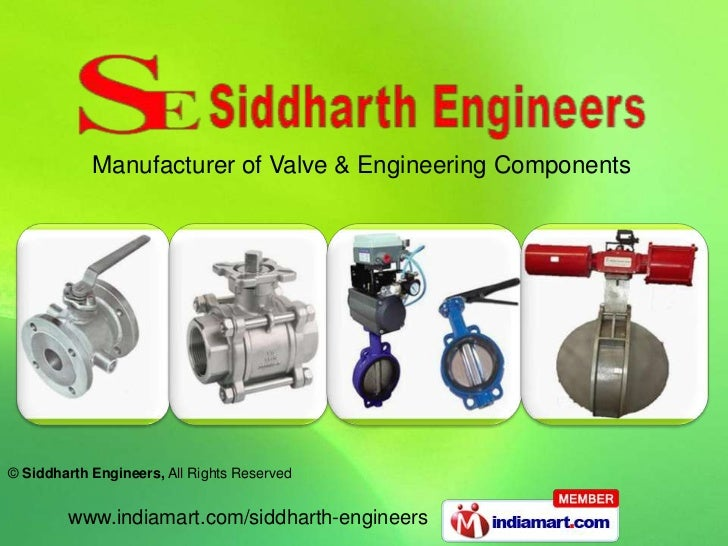 Manufacturer of Valve & Engineering Components© Siddharth Engineers, All Rights Reserved        www.indiamart.com/siddhart...
