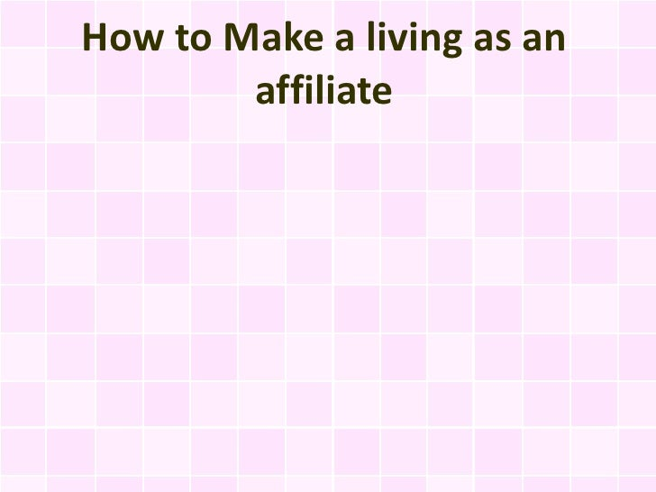How to Make a living as an        affiliate