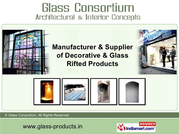 Manufacturer & Supplier of Decorative & Glass Rifted Products