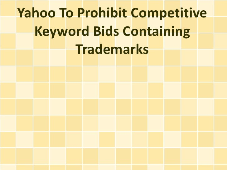 Yahoo To Prohibit Competitive  Keyword Bids Containing         Trademarks