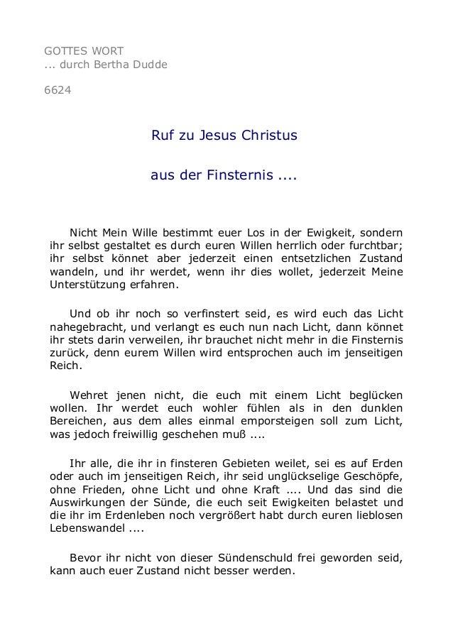 GOTTES WORT  ... durch Bertha Dudde  6624  Ruf zu Jesus Christus  aus der Finsternis ....  Nicht Mein Wille bestimmt euer ...