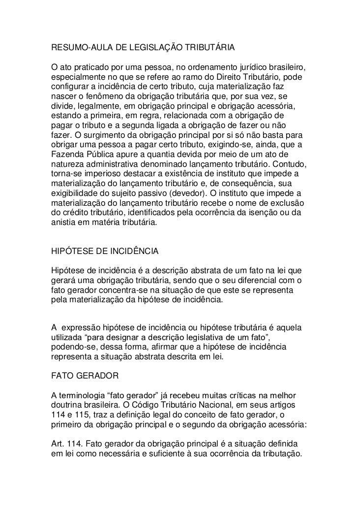 RESUMO-AULA DE LEGISLAÇÃO TRIBUTÁRIAO ato praticado por uma pessoa, no ordenamento jurídico brasileiro,especialmente no qu...