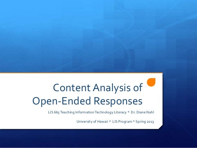 Content Analysis ofOpen-Ended Responses   LIS 665 Teaching Information Technology Literacy * Dr. Diane Nahl               ...