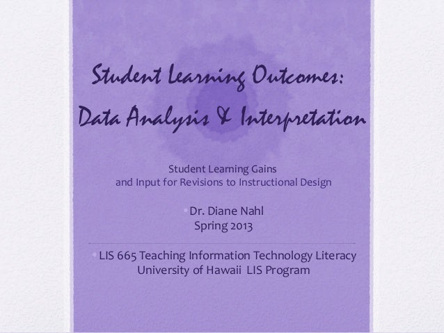 Student Learning Outcomes:Data Analysis & Interpretation                Student Learning Gains     and Input for Revisions...