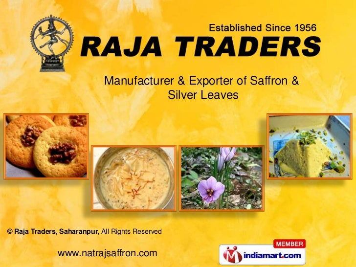 Manufacturer & Exporter of Saffron &                                        Silver Leaves© Raja Traders, Saharanpur, All R...