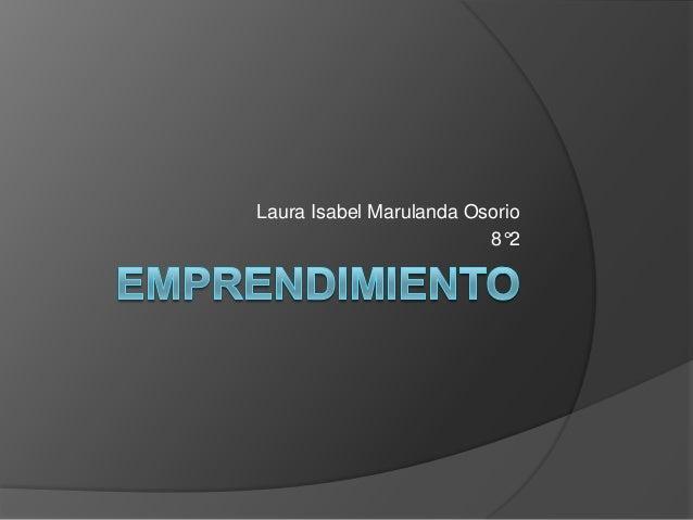 Laura Isabel Marulanda Osorio                         8°2