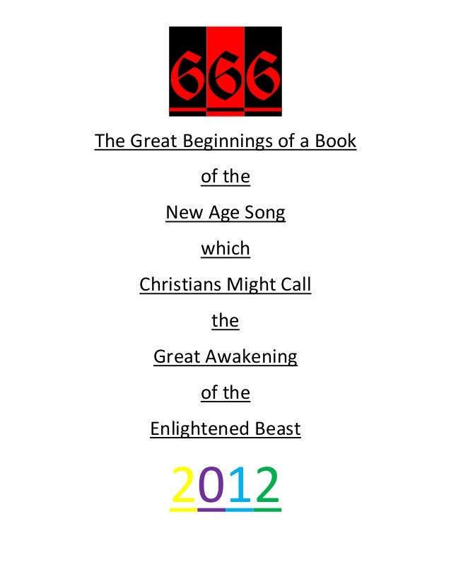 666 – The Beginnings of a Book of the New Age Song of which Christians Might Call the Awakening of the Enlightened Beast