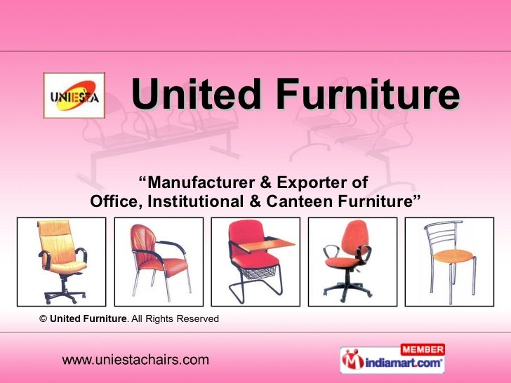 "United Furniture "" Manufacturer & Exporter of  Office, Institutional & Canteen Furniture"""