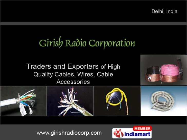 Traders and Exporters  of High Quality Cables, Wires, Cable Accessories Delhi, India