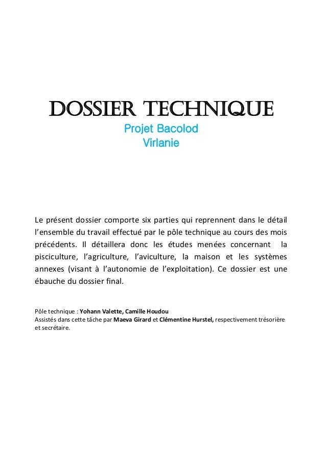 DOSSIER TECHNIQUE Projet Bacolod Virlanie Le présent dossier comporte six parties qui reprennent dans le détail l'ensemble...