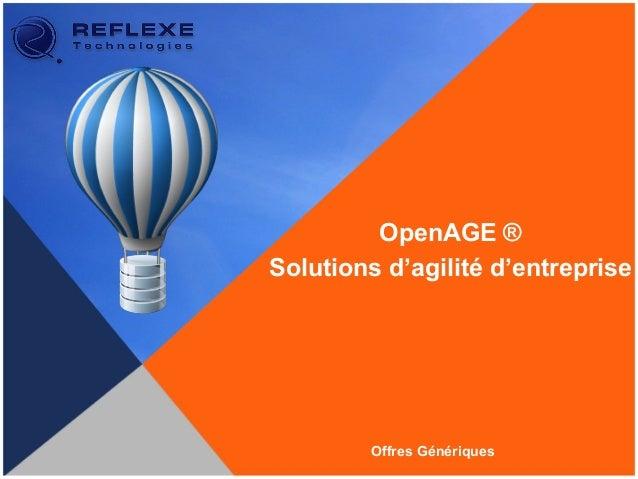 OpenAGE ® Solutions d'agilité d'entreprise Offres Génériques
