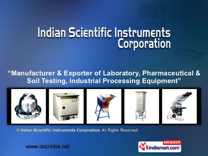""""""" Manufacturer & Exporter of Laboratory, Pharmaceutical & Soil Testing, Industrial Processing Equipment"""""""