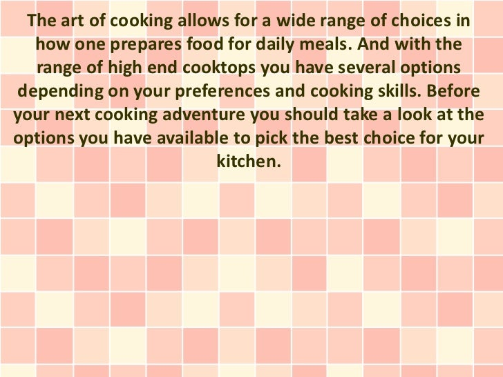 The art of cooking allows for a wide range of choices in  how one prepares food for daily meals. And with the  range of hi...