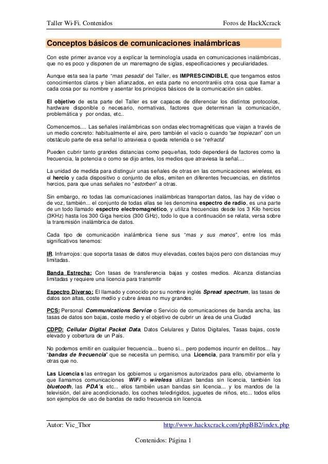 Taller Wi-Fi. Contenidos Foros de HackXcrack Autor: Vic_Thor http://www.hackxcrack.com/phpBB2/index.php Contenidos: Página...