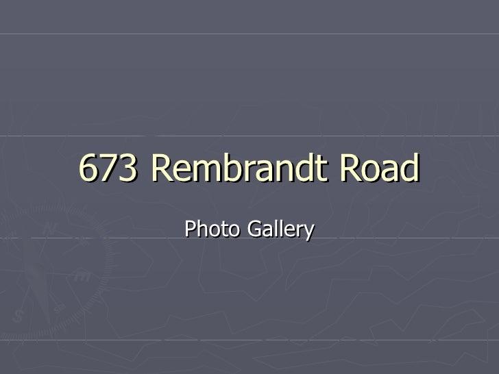 673 Rembrandt Road Ppt