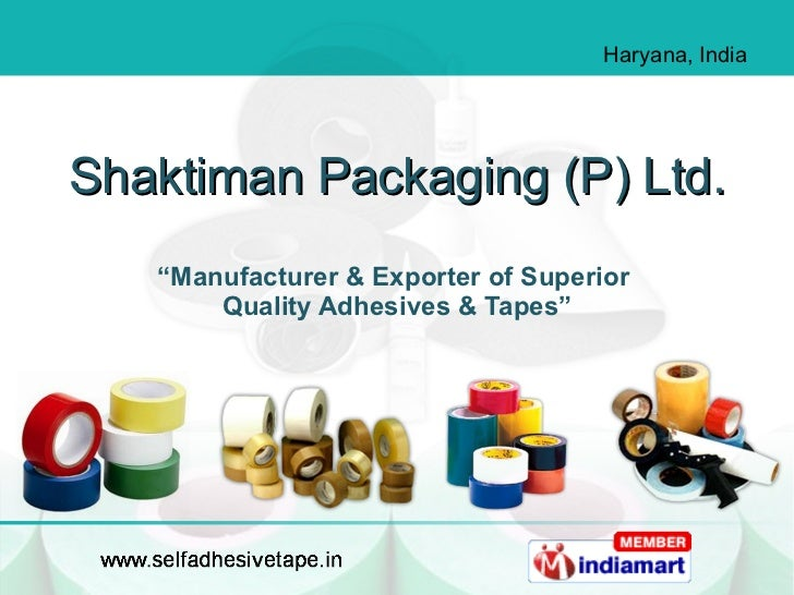 "Shaktiman Packaging (P) Ltd. "" Manufacturer & Exporter of Superior  Quality Adhesives & Tapes"""