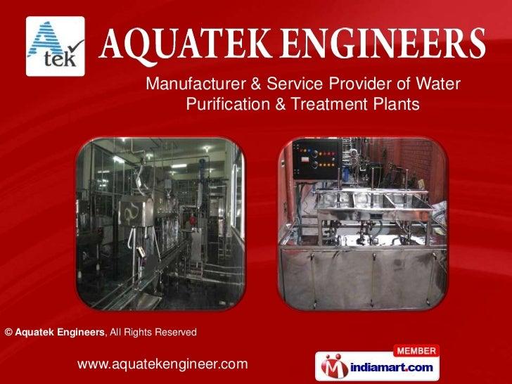 Manufacturer & Service Provider of Water                                 Purification & Treatment Plants© Aquatek Engineer...
