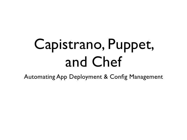 Capistrano, Puppet, and Chef
