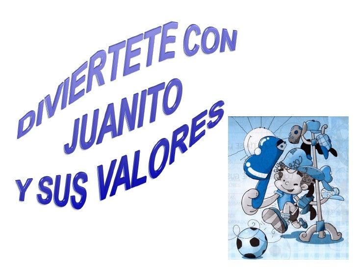 Diviertete con Juanito y sus Valores