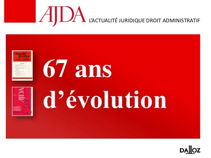 L'ACTUALITÉ JURIDIQUE DROIT ADMINISTRATIF67 ansd'évolution