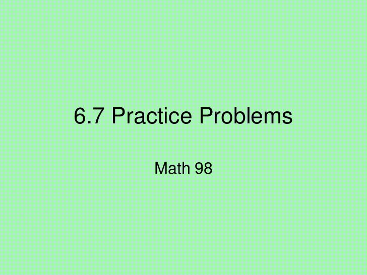 Section 6.7 Practice Problems