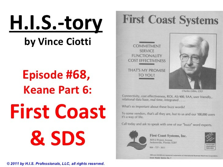 H.I.S.-tory          by Vince Ciotti         Episode #68,         Keane Part 6: First Coast    & SDS© 2011 by H.I.S. Profe...