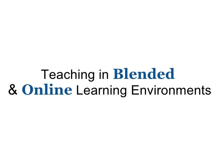 Teaching in Blended and Online Learning Environments