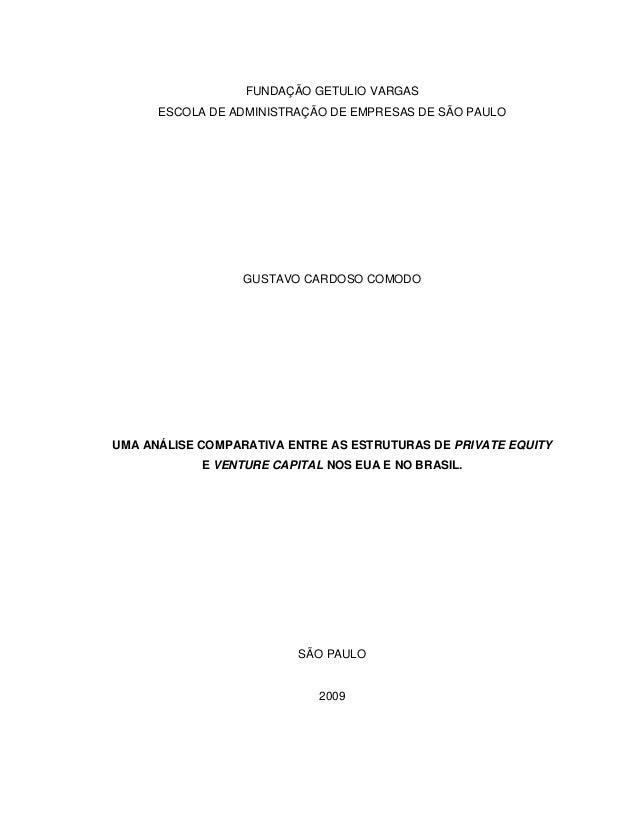 FUNDAÇÃO GETULIO VARGAS ESCOLA DE ADMINISTRAÇÃO DE EMPRESAS DE SÃO PAULO GUSTAVO CARDOSO COMODO UMA ANÁLISE COMPARATIVA EN...