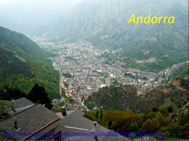 Andorra  http://www.authorstream.com/Presentation/mireille30100-2038404-685-andorra/
