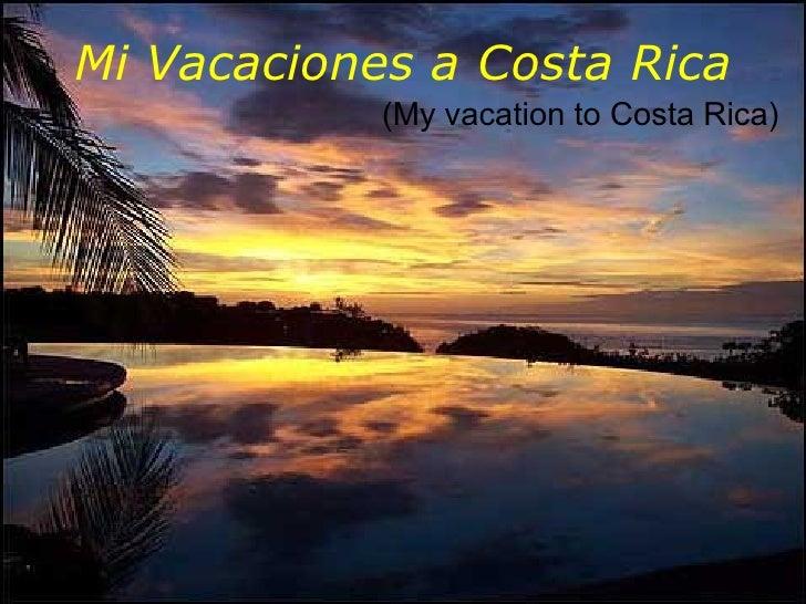 Mi Vacaciones a Costa Rica (My vacation to Costa Rica)