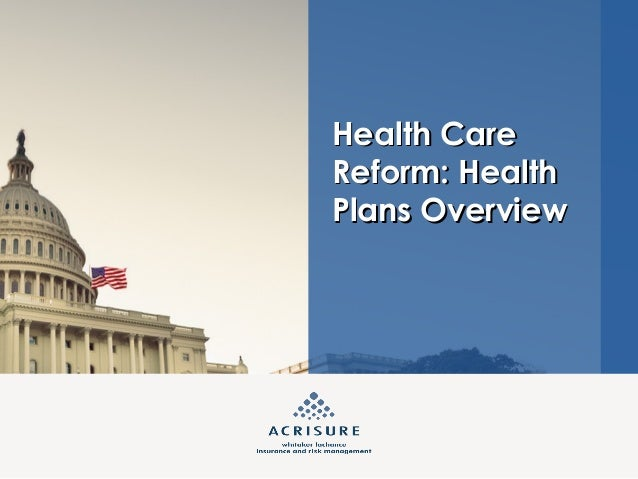 Health Care Reform: Health Plans Overview
