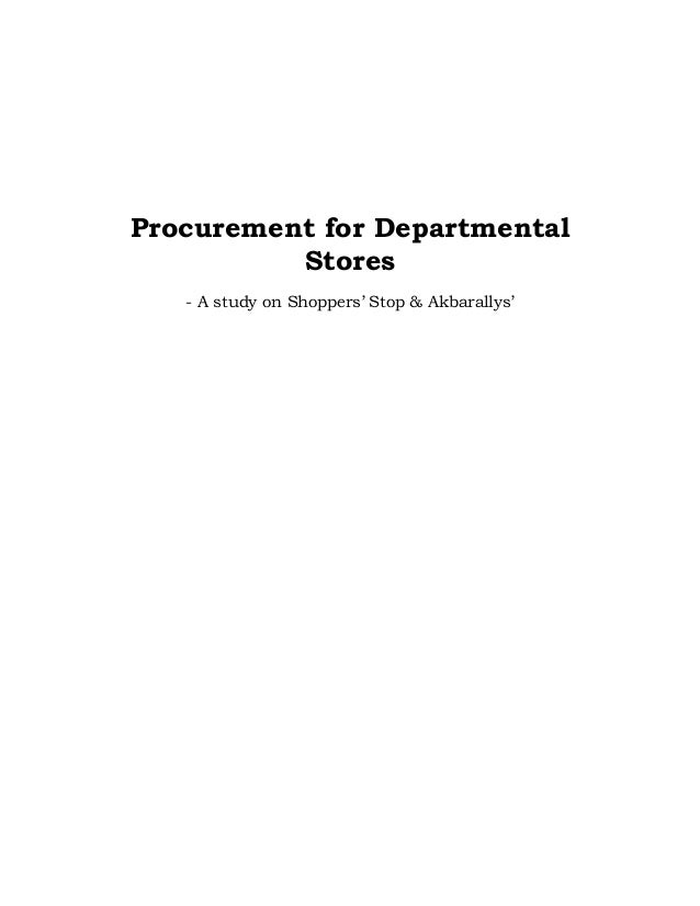 Procurement for Departmental          Stores   - A study on Shoppers' Stop & Akbarallys'