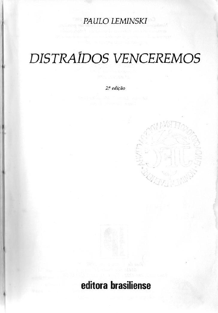 PAULO LEMINSKI         DISTRAÍDOS VENCEREMOS                 2!' edição                  editorabrasiliense