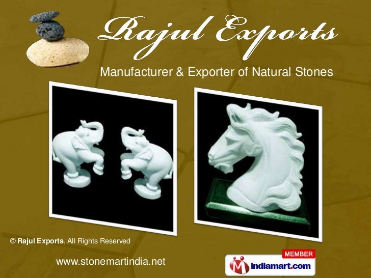 Manufacturer & Exporter of Natural Stones© Rajul Exports, All Rights Reserved             www.stonemartindia.net