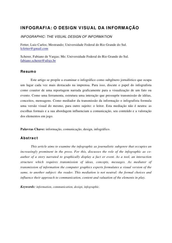 INFOGRAFIA: O DESIGN VISUAL DA INFORMAÇÃOINFOGRAPHIC: THE VISUAL DESIGN OF INFORMATIONFetter, Luiz Carlos; Mestrando; Univ...