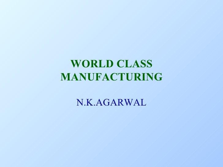 WORLD CLASS MANUFACTURING N.K.AGARWAL