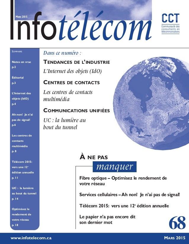 68 SOMMAIRE Notes en vrac p.2 Éditorial p.3 L'Internet des objets (IdO) p.4 Ah non! Je n'ai pas de signal! p.6 Les centres...
