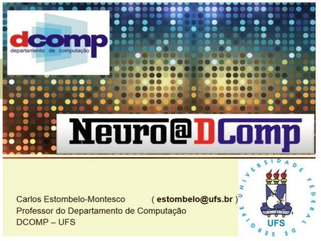 Inteligência Artificial - IA Prof. Dr. Carlos Estombelo montesco Contato: estombelo@ufs.br Fundamentos da Computação: