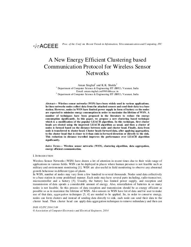 A New Energy Efficient Clustering based Communication Protocol for Wireless Sensor Networks Aman Singhal1 and K.K. Shukla2...