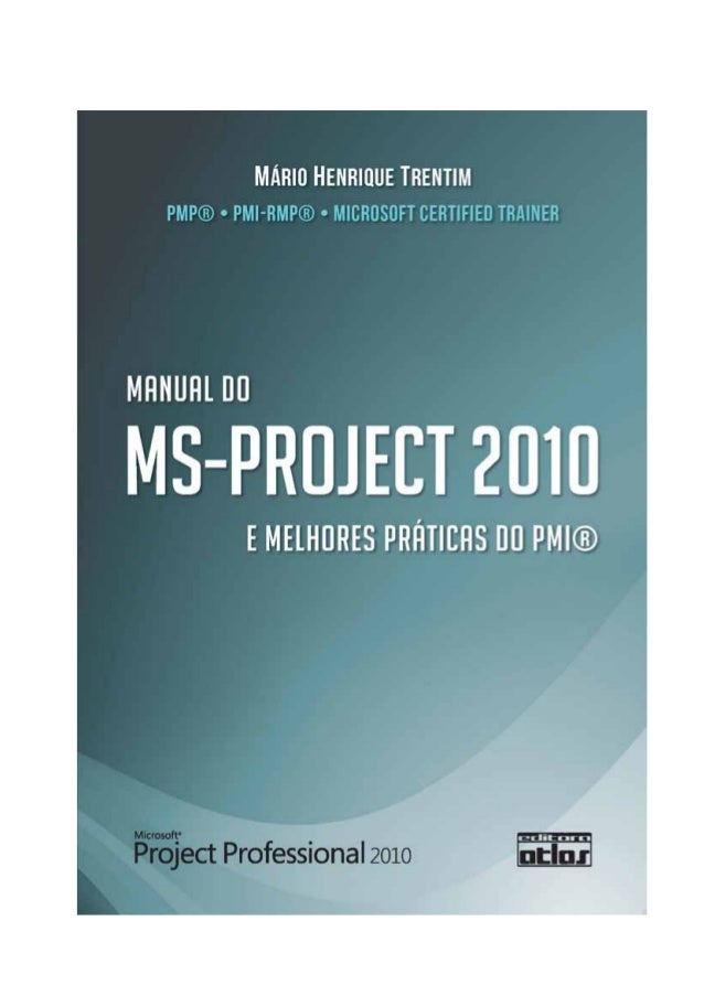 SÃO PAULOEDITORA ATLAS S.A. – 2012Mário henrique trentimPMP®, PMI-RMP® e Microsoft Certified TrainerMANUAL DOMS-PROJECT 20...