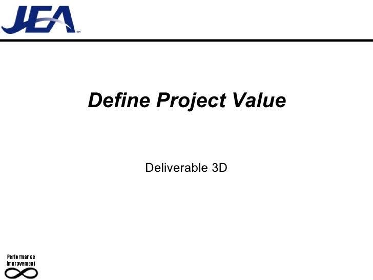 Define Project Value Deliverable 3D